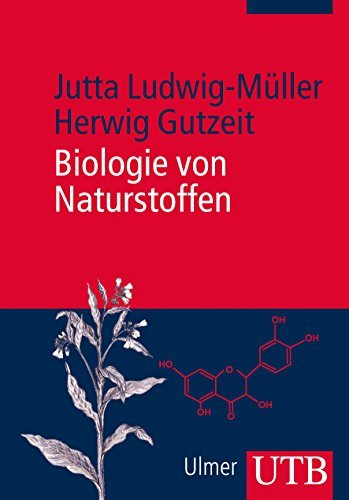 Biologie von Naturstoffen: Synthese, biologische Funktionen und Bedeutung für die Gesundheit by Jutta Ludwig-Müller (2014-01-22)