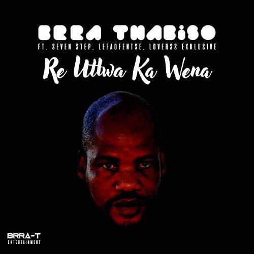 Brra Thabiso feat. SEVEN STEP, Lefaofentse & Loverss Exkusive
