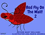 Red Fly On The Wall! 2 (Red Fly On The Wall! Book Series!) (English Edition)