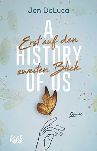 A History of Us − Erst auf den zweiten Blick (Willow-Creek-Reihe 2)
