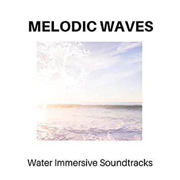 Melodic Waves - Water Immersive Soundtracks