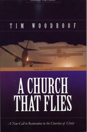 A Church That Flies : A New Call to Restoration in the Churches of Christ