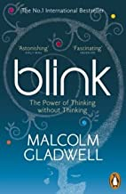 Blink: The Power of Thinking Without Thinking by Gladwell, Malcolm (2005) Paperback