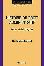 Histoire du droit administratif - du XIVe siècle à nos jours (CORPUS - SERIE)