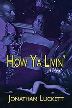 How Ya Livin