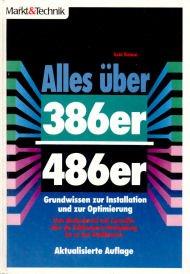 Alles über 386er / 486er: Grundwissen zur Installation und zur Optimierung - vom Motherboard und Controller über die Taktfrequenz-Verdopplung bis zu den Grafikkarten