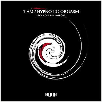 7 AM / Hypnotic Orgasm