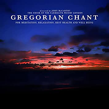 Gregorian Chant for Meditation, Relaxation, Rest, Health and Well Being
