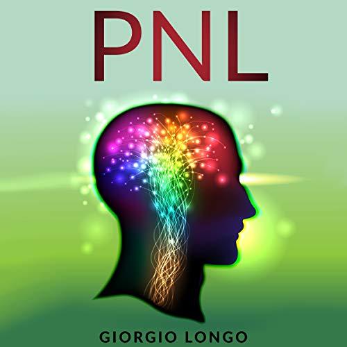 PNL: Los fundamentos de la programación neurolingüística [NLP: The Basics of Neuro-Linguistic Programming] audiobook cover art