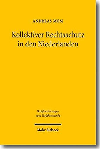 Kollektiver Rechtsschutz in den Niederlanden (Veröffentlichungen zum Verfahrensrecht, Band 81)