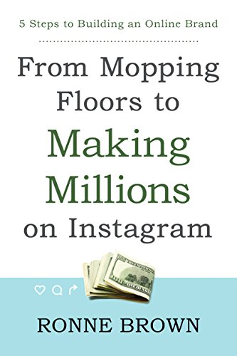From Mopping Floors to Making Millions on Instagram: 5 Steps to...