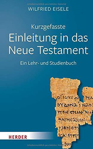 Kurzgefasste Einleitung in das Neue Testament: Ein Lehr- und Studienbuch