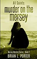 All Saints (Mersey Murder Mysteries Book 2)