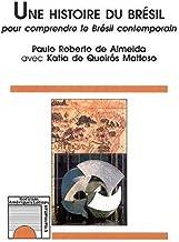 UNE HISTOIRE DU BRÉSIL: Pour comprendre le Brésil contemporain (French Edition)