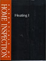 Essentials of Home Inspection: Heating I 079318066X Book Cover