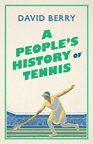 Compare Textbook Prices for A People's History of Tennis  ISBN 9780745339658 by Berry, David