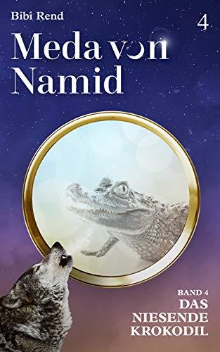 Meda von Namid: Teil 4 - Das niesende Krokodil