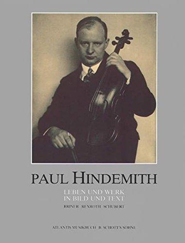 Paul Hindemith: Leben und Werk in Bild und Text