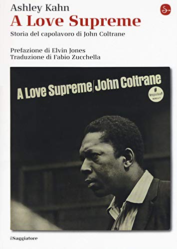 A love supreme. Storia del capolavoro di John Coltrane. Ediz. ampliata