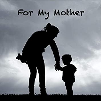 For My Mother