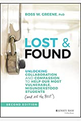 Lost and Found: Unlocking Collaboration and Compassion to Help Our Most Vulnerable, Misunderstood Students (and All the Rest) (J-B Ed: Reach and Teach) Kindle Edition