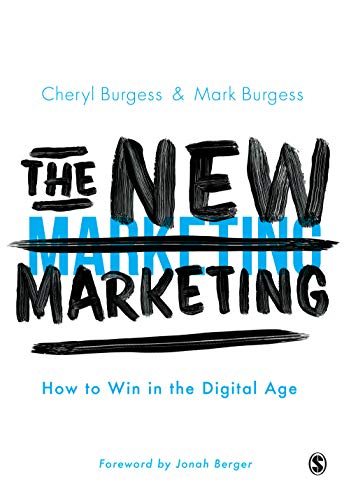 Compare Textbook Prices for The New Marketing: How to Win in the Digital Age 1 Edition ISBN 9781526490100 by Burgess, Cheryl,Burgess, Mark