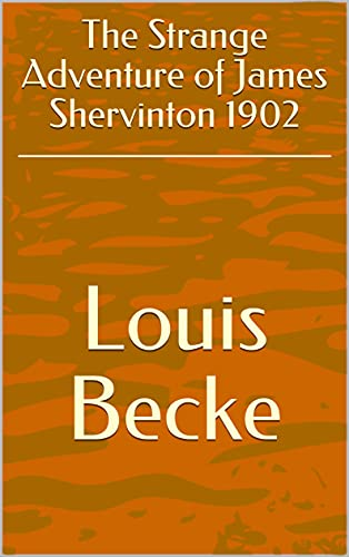 The Strange Adventure of James Shervinton 1902 (English Edition)