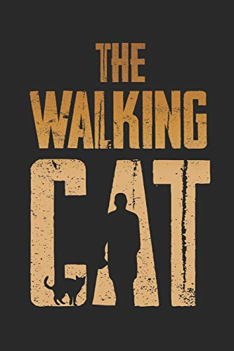 The Walking Cat: A5 Notebook For Cat Lover And Series Junkies Of The Undead Zombie Cat I A5 (6x9 inch.) I gift I 120 pages I College Ruled