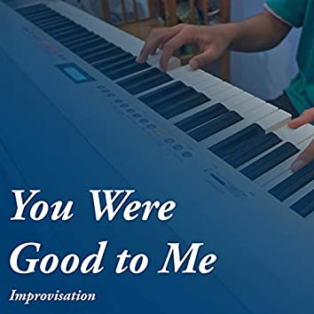 You Were Good to Me (Piano)