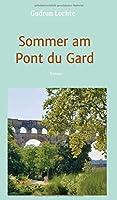 Sommer am Pont du Gard: Roman