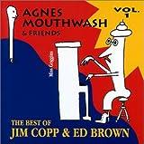 Agnes Mouthwash & Friends: The Best of Jim Copp & Ed Brown, Vol. 1