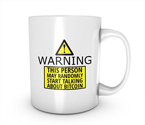 Warning This Person May Randomly Start Talking About Bitcoin Cryptocurrency Blockchain Crypto Btc Keramik Tasse Kaffee Tee Becher Mug