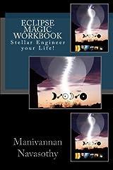 Eclipse Magic Workbook: Stellar Engineer your Life! Paperback