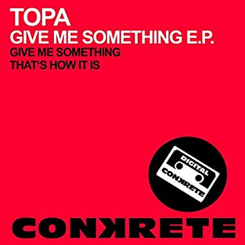 Give Me Something E.P.