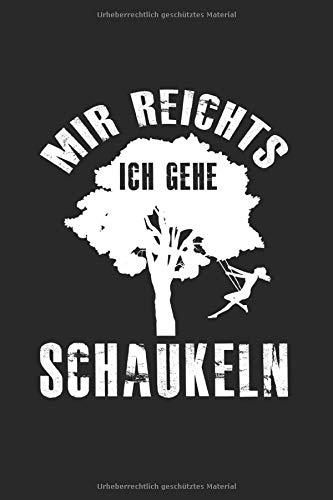 Mir Reichts Ich Geh Schaukeln: Kariertes A5 Notizbuch oder Heft für Schüler, Studenten und Erwachsene (Logos und Designs, Band 3649)
