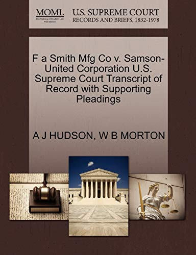F a Smith Mfg Co V. Samson-United Corporation U.S. Supreme Court Transcript of Record with Supporting Pleadings