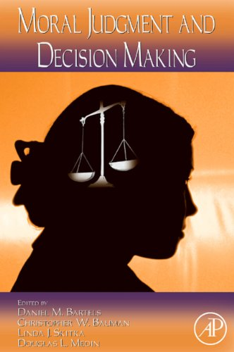 Psychology of Learning and Motivation: Moral Judgment and Decision Making (ISSN Book 50)