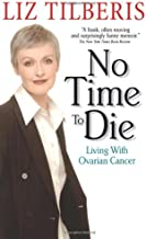 Best no time to die living with ovarian cancer Reviews