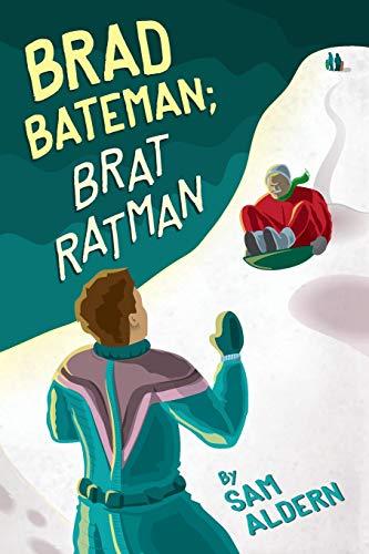 Brad Bateman; Brat Ratman
