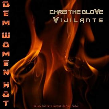 Dem Women Hot (feat. Vijilante)