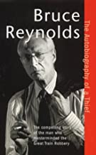 The Autobiography of a Thief: The Man Behind The Great Train Robbery by B Reynolds (2000-11-09)