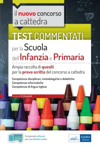 Test Commentati per la Scuola dell'Infanzia e Primaria: Ampia raccolta di quesiti per la prova scritta del concorso a cattedra