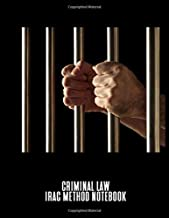 Criminal Law IRAC Method Notebook: A Case Briefing Tablet For Law Students