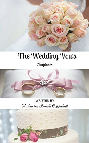 The Wedding Vows Chapbook Sample Wedding Vows And Inspiration Kindle Edition By Coggeshall Katharine Literature Fiction Kindle Ebooks Amazon Com