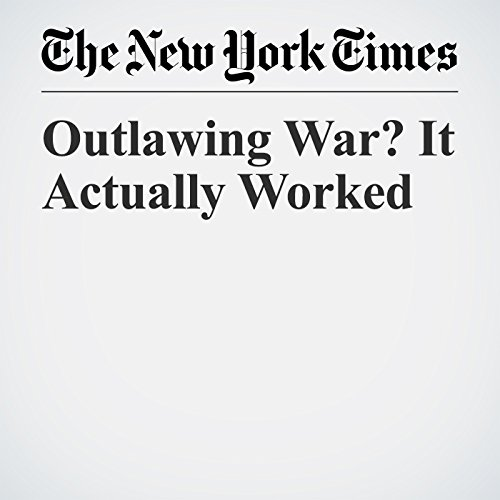 Outlawing War? It Actually Worked audiobook cover art
