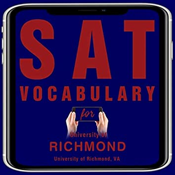 Sat Vocabulary for University of Richmond University of Richmond, VA