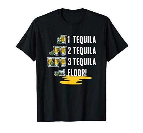 1 Tequila 2 Tequila 3 Tequila Floor! Cinco De Mayo T-Shirt