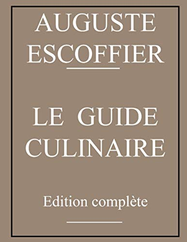 Guide culinaire d'Auguste Escoffier: édition originale