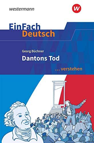 EinFach Deutsch ... verstehen: Georg Büchner: Dantons Tod