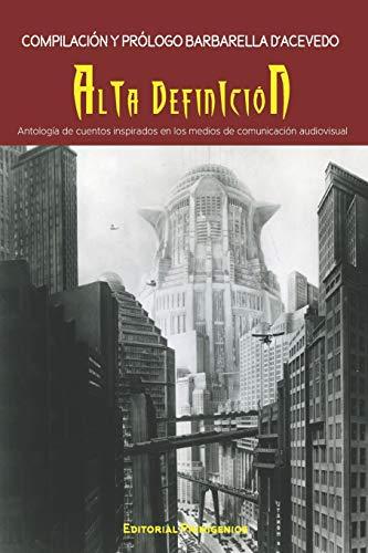 ALTA DEFINICIÓN: Antología de cuentos inspirados en los medios de comunicación audiovisual